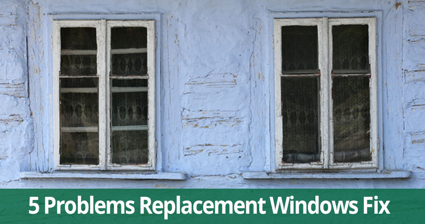 5 Common Problems Replacement Windows Fix Instantly
