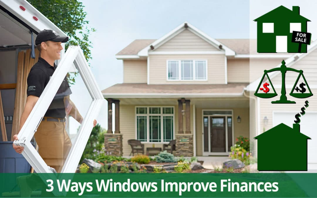 3 Ways New Windows Can Improve Financial Your Health