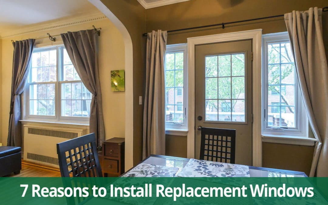 7 Reasons to Install Replacement Windows this Spring