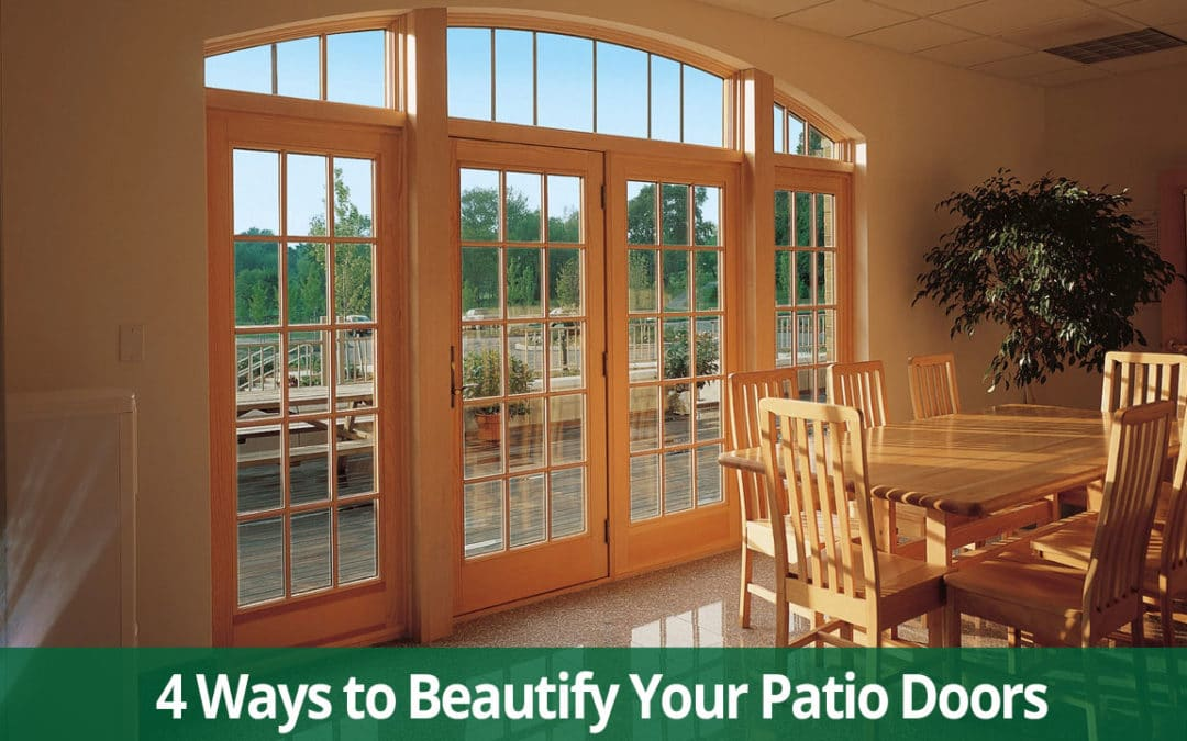 4 Things You Can Do to Beautify Your Patio Doors
