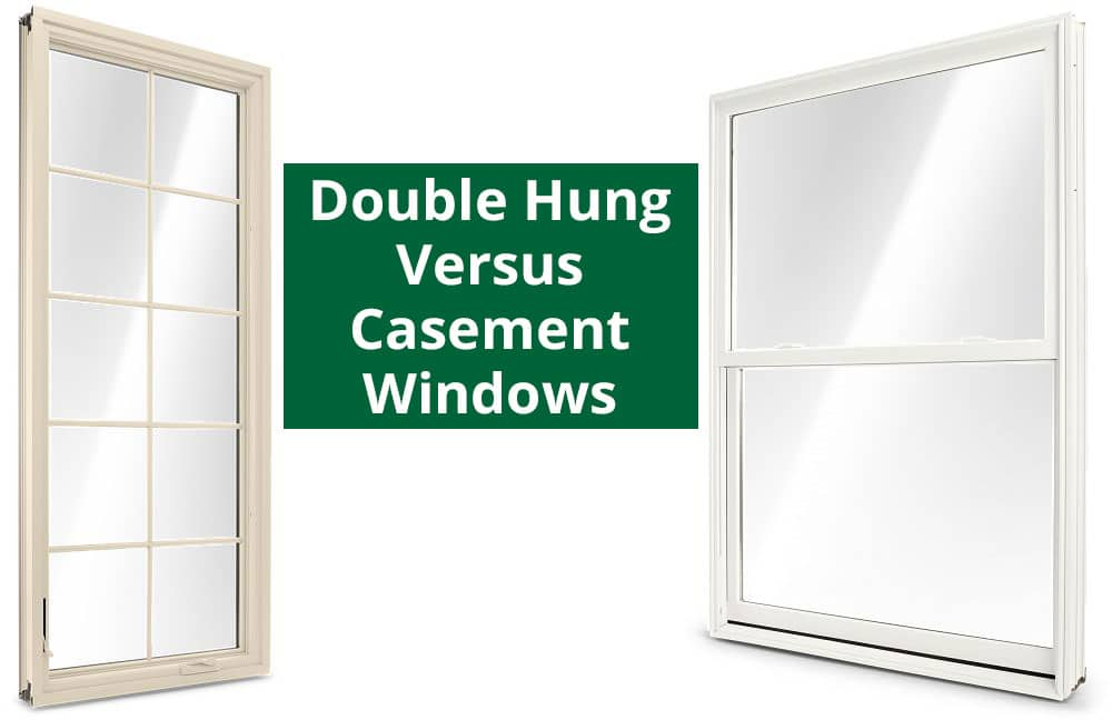 Casement or Double Hung Windows – Which Is Best for You?