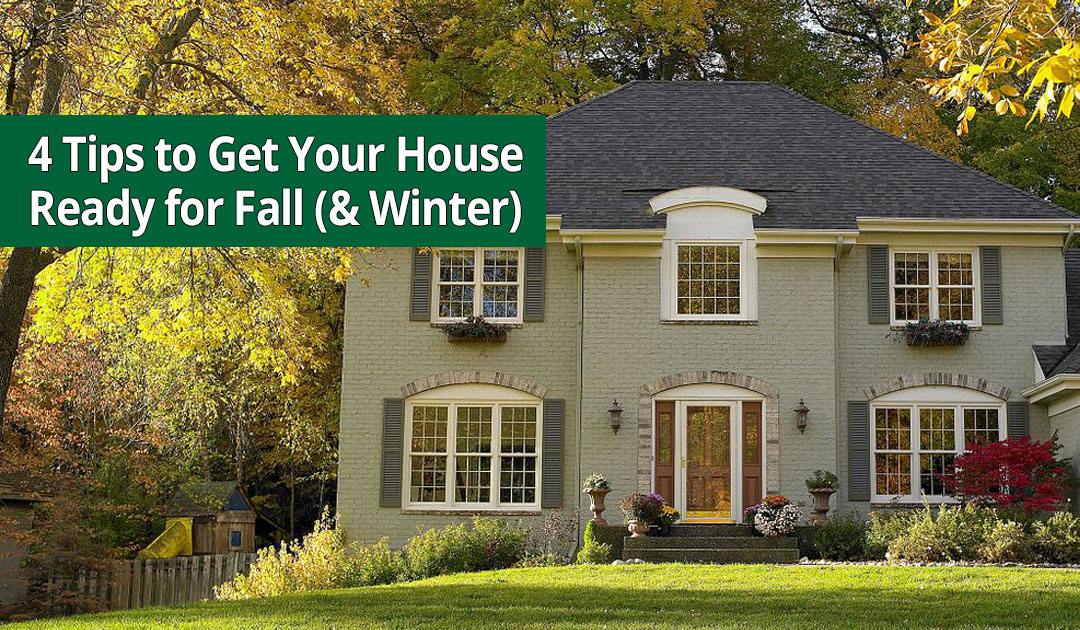 4 Tips to Get Your House Ready for Fall (& Winter)